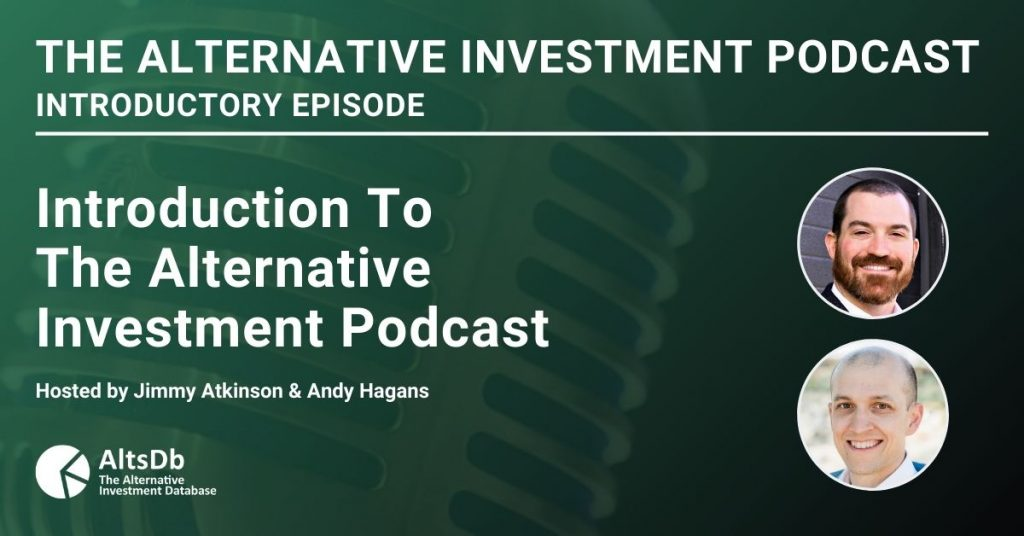 Jimmy Atkinson and Andy Hagans on The Alternative Investment Podcast